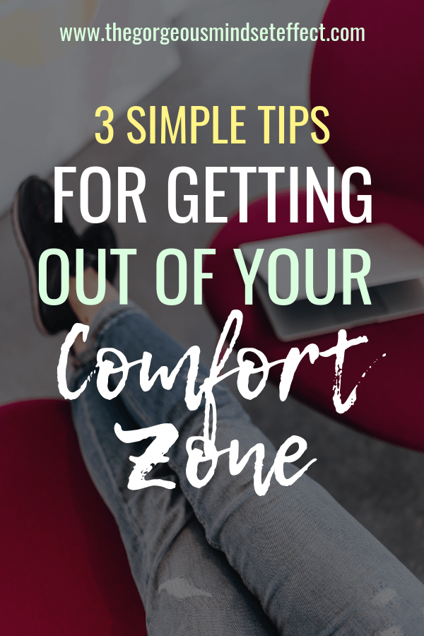 3 Tips for Getting Out of Your Comfort Zone