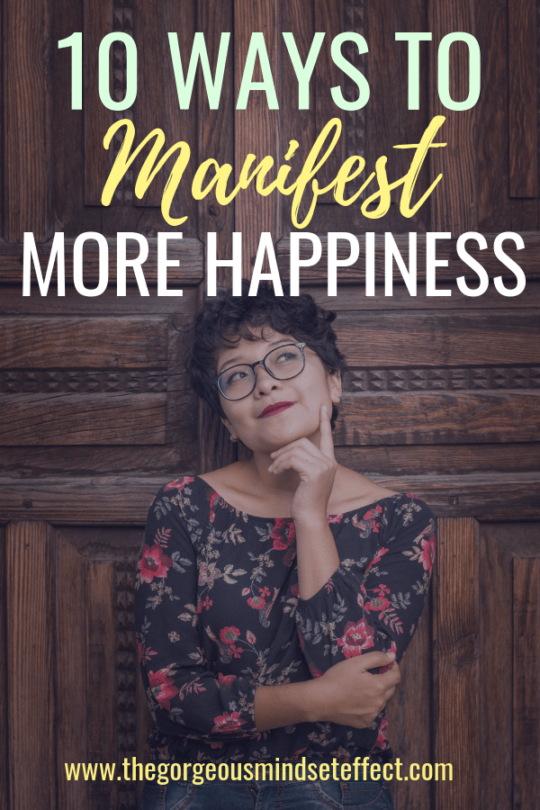10 Ways to Manifest Happiness in Your Life