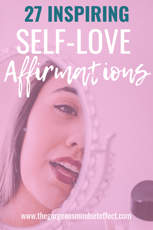 27 Inspiring Self Love Affirmations