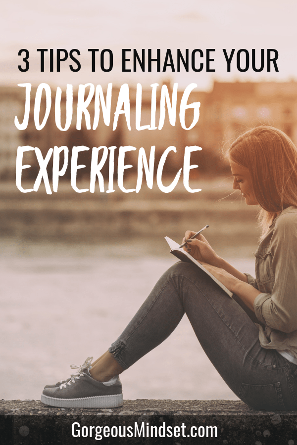 How to Enhance Your Journaling Experience