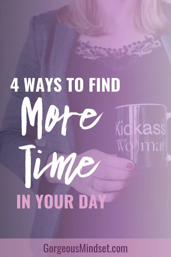 4 Ways to Find More Time in Your Day