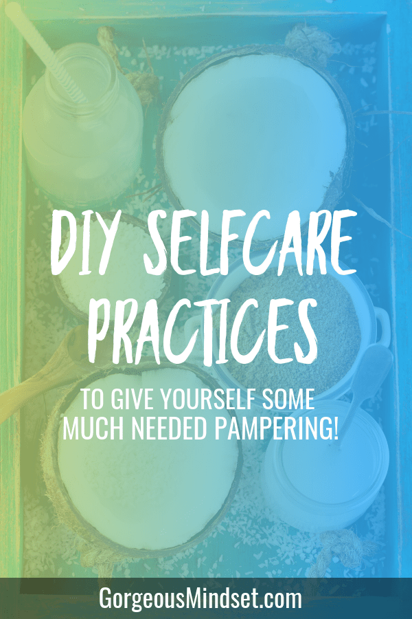 4 DIY Selfcare Practices
