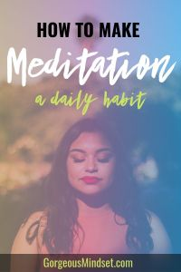 How to Make Meditation a Daily Habit