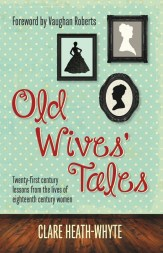 Old Wives Tales by Clare Heath-Whyte