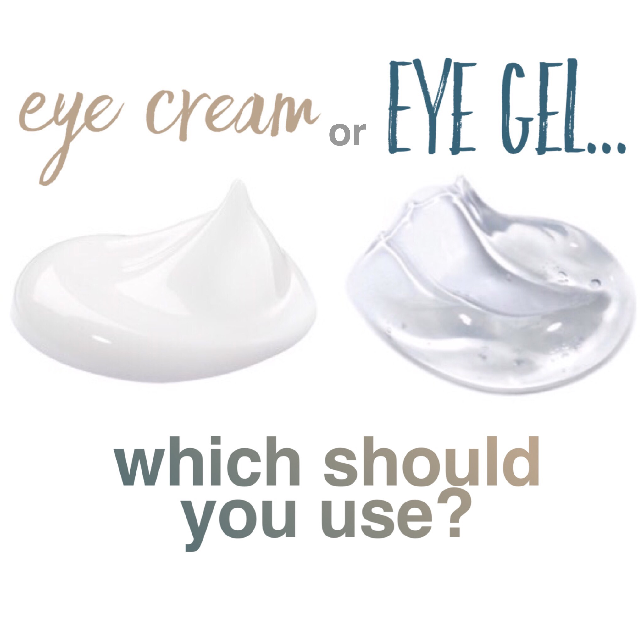 EYE CREAM vs. EYE GEL: WHICH IS BETTER?
