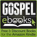 Gospel eBooks | Free & Discount Christian e-Books for the Amazon Kindle