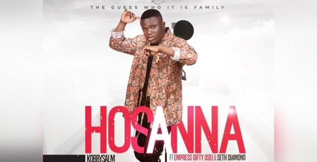 KobbySalm releases Hosanna featuring Empress Gifty Osei & Seth Diamond