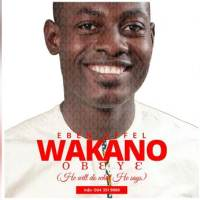 """Eben Affel Just Dropped a New Song """"Wakano Obeye"""""""