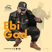 Minister Rapture - Ebi God (Prod By Mr Brown Beatz)