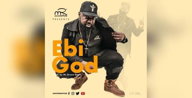 Minister Rapture - Ebi God (Prod By Mr Brown Beatz)
