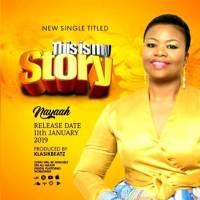 "Gospel Singer, Nayaah Returns With ""This Is My Story"""