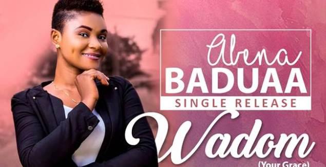 Abena Baduaa – Wadom (Your Grace) (Music Download)