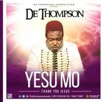 De Thompson - Yesu Mo (Thank You Jesus) (Music Download)