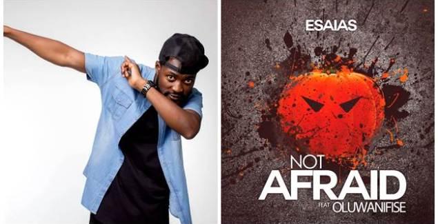 Esaias ft Oluwanifise - Not Afraid (Music Download)