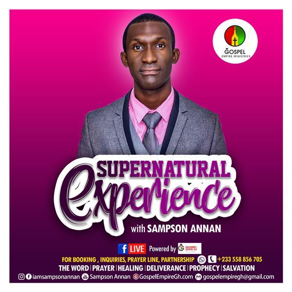 Sampson Annan - Supernatural Experience - Gospel Empire Ministries (GEM)