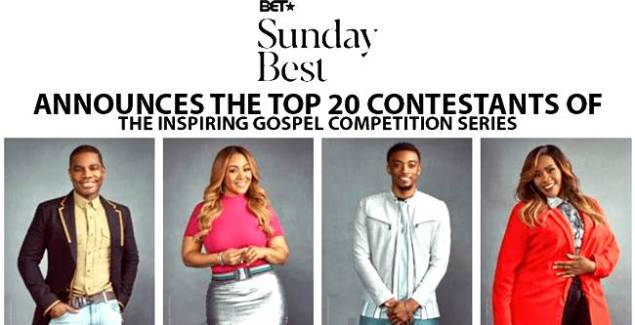 "BET Announces Top 20 Finalists Contestants of ""Sunday Best"""