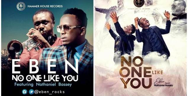 Eben ft Nathaniel Bassey - No One Like You