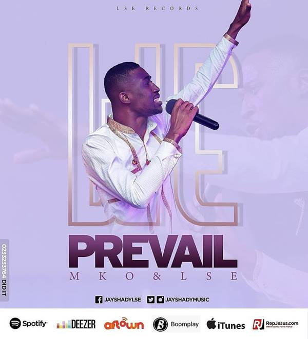 "award-winning artiste Minister Kofi Otchere (a.ka. Jay Shady) has released a faith provoking song titled ""We Prevail""."