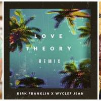 "Kirk Franklin Teams with Wyclef Jean for ""Love Theory Remix"""
