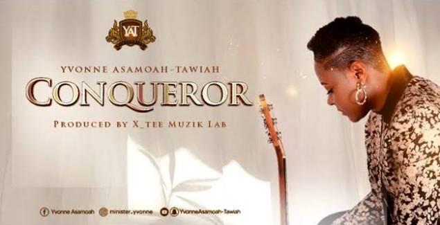 Yvonne Asamoah-Tawiah - Conqueror