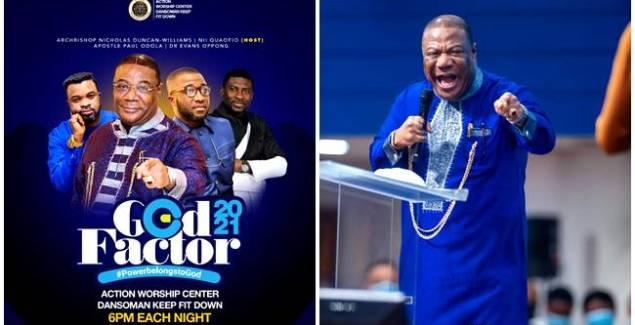 ArchBishop Nicholas Duncan Williams, Bishop Nii Quaofio, Apostle Odola and Dr. Evans Oppong to Headline God Factor 21