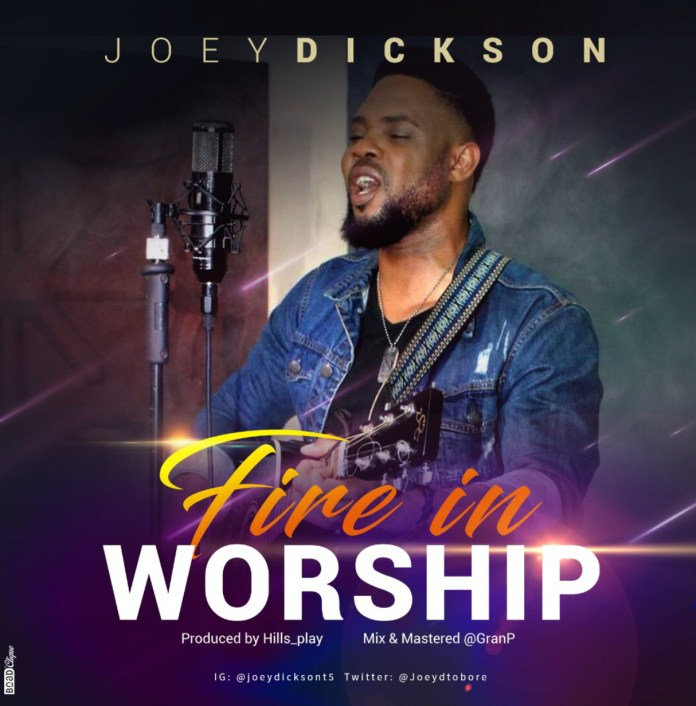 DOWNLOAD MP3 + VIDEO] Joey Dickson - Fire in worship