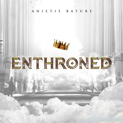 "[MUSIC PREMIERE] Exceptional Minister Anietie Bature Sets The Space With The ""Enthroned"" (+ Lyrics) // @AnietieBature"