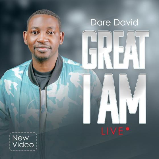 Great I Am (Live) – Dare David