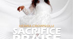 DEBRA CROWN-OLU - SACRIFICE OF PRAISE