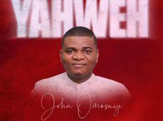 Yahweh - John Omosuyi