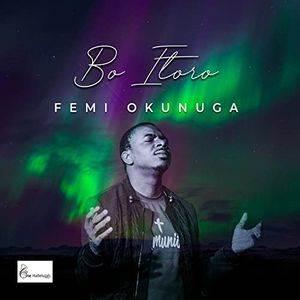 Download: Femi Okunuga – Bo Itoro [Mp3 + Lyrics]