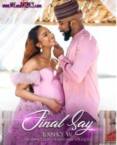 Download: Banky W Final Say [Mp3 + Lyrics]