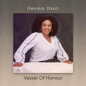 Download: Vessel Of Honour by Ifeoma Okoli [Mp3 + Lyrics]