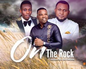 Download: Frankiesong – On The Rock Ft. Dr. Finesse & Henry Wealth [Mp3 + Lyrics]