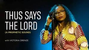 Download and Lyrics of Thus Says the Lord by Victoria Orenze