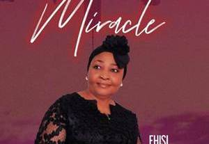 Download: Ehisianya Miracle [Mp3 + Lyrics]