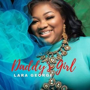 Lara George DADDY Lyrics & Mp3