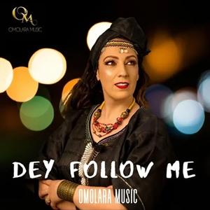 Omolara Music - Dey Follow Me