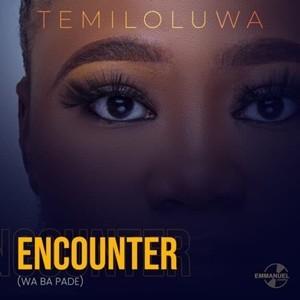 Temiloluwa – Encounter