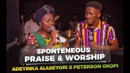Adeyinka Alaseyori ft Peterson Okopi - Spontaneous Praise & Worship