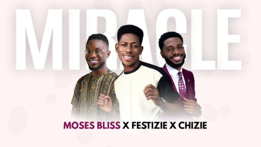 Moses Bliss - Miracle Mp3 Download (Video, Lyrics, Mp4]