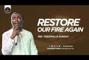 Theophilus Sunday - Restore Our Fire Again (Worship Series 1)