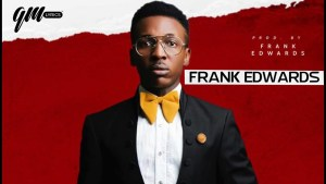 Frank Edwards - Ayamma (Lyrics, Mp3 Download)