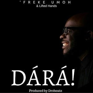 Freke Umoh - E Dara (Lyrics, Mp3 Download)