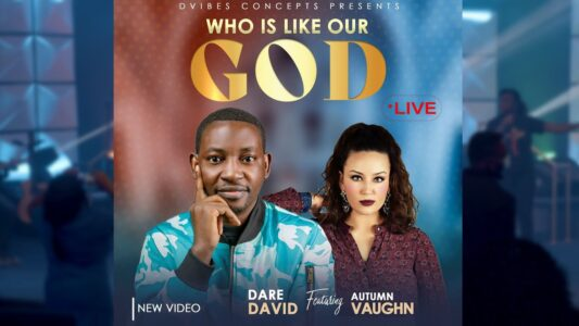 Dare David - Who is Like Our God ft Autumn Vaughn (Lyrics, Mp3 Download)