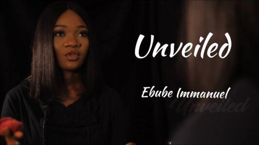 Ebube Immanuel - Unveiled (Lyrics, Mp3 Download)