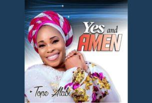 Tope Alabi - Olorun To Tobi Olorun Baba Agba (Lyrics, Mp3 Download)