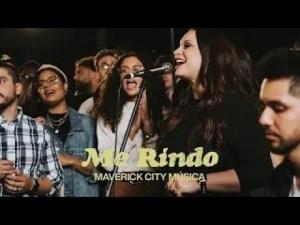 Maverick City /TRIBL - Me Rindo ft. Karen Espinosa & Christine D'Clario Lyrics, Mp3