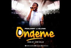 Onaeme by Psalmist J Eluwa (Lyrics, Mp3 Download)