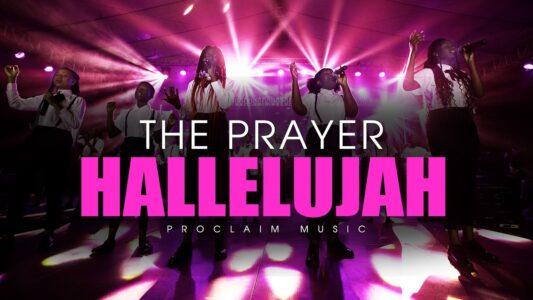 Proclaim Music - Hallelujah (The Prayer) (Lyrics,Mp3 Download)